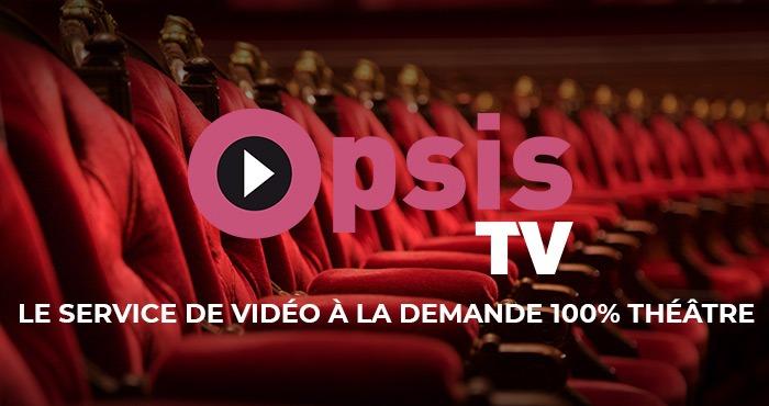 Nouveau service Opsis TV